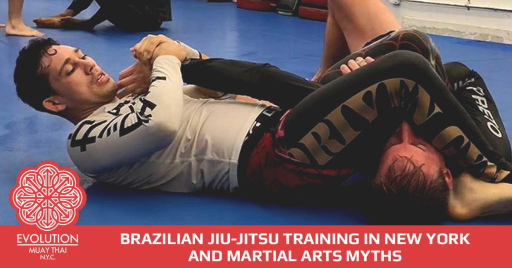 Brazilian Jiu Jitsu Training in New York And Martial Arts Myths